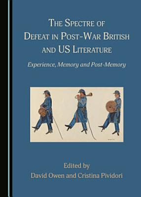 The Spectre of Defeat in Post War British and US Literature