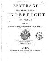Beyträge zum practischen Unterricht im Felde für die Officiere der österreichischen Armee: Ausgabe 7