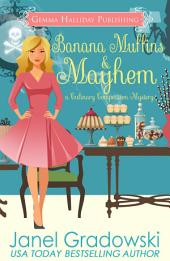 Banana Muffins & Mayhem: Culinary Competition Mysteries book #5