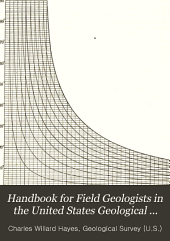 Handbook for field geologists in the United States Geological Survey
