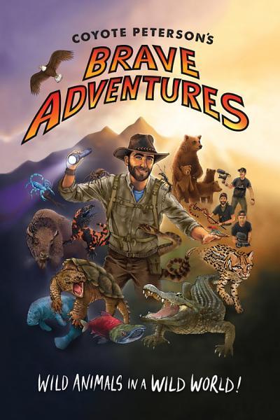 Download Coyote Peterson s Brave Adventures Book