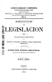 Anuario de legislación y jurisprudencia: Colección completa de decretos, circulares, acuerdos y démas disposiciones legislativas. Sección de legislación, Volumen 11