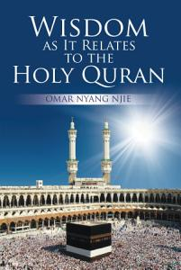 Wisdom as It Relates to the Holy Quran Book