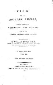 View of the Russian empire during the reign of Catharine the Second, and to the close of the eighteenth century: Volume 3