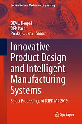 Innovative Product Design and Intelligent Manufacturing Systems