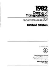 1982 Census of Transportation: Truck inventory and use survey. United States