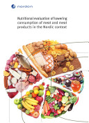 Nutritional Evaluation of Lowering Consumption of Meat and Meat Products in the Nordic Context