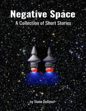 Negative Space: A Collection of Short Stories
