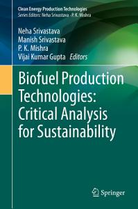 Biofuel Production Technologies  Critical Analysis for Sustainability