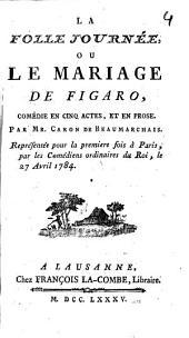 La folle journée ou le mariage de Figaro: comédie en cinq actes et en prose