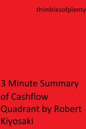 3 Minute Summary of Cashflow Quadrant by Robert Kiyosaki: accelerated learning success financial freedom start-up startup speed reading wealth money