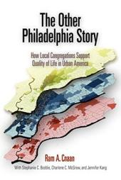 The Other Philadelphia Story: How Local Congregations Support Quality of Life in Urban America