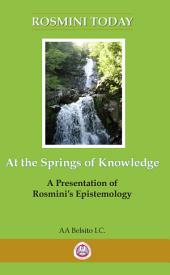 AT THE SPRINGS OF KNOWLEDGE: ROSMINI TODAY BOOK 1
