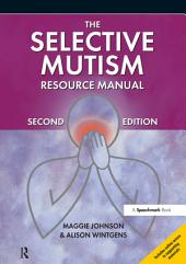 The Selective Mutism Resource Manual: 2nd Edition, Edition 2