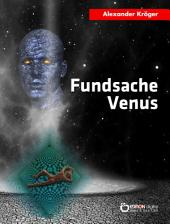 Fundsache Venus: Science Fiction-Roman