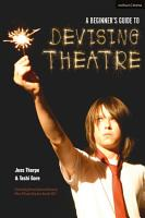 A Beginner s Guide to Devising Theatre PDF