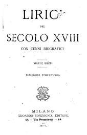 Lirici del secolo XVIII: con cenni biografici ...