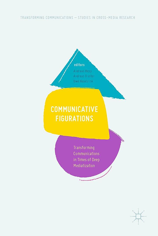 Communicative Figurations