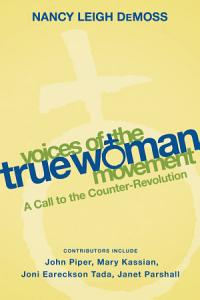 Voices of the True Woman Movement Book