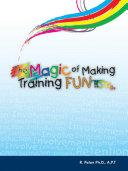 The Magic of Making Training FUN!!