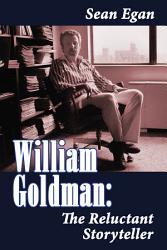 William Goldman The Reluctant Storyteller Book PDF