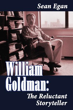 William Goldman  The Reluctant Storyteller