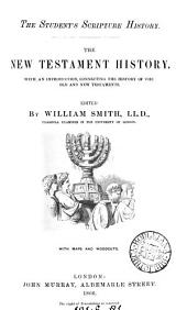 The student's Scripture history. The New Testament history