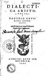 Dialectica Aristotelis Boethio Severino interprete, adiectis... Angeli Politiani in singulos libros argumentis. [Porphyrii Quinque vocum liber]