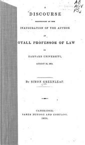 A discourse pronounced at the inauguration of the author as Royall professor of law in Harvard University, August 26, 1834