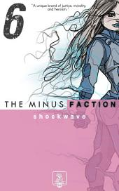 The Minus Faction - Episode Six: Shockwave