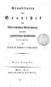 Grundlinien einer Statistik des österreichischen Kaiserthums, nach dessen gegenwärtigen Verhältnissen betrachtet