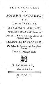 Les avantures de Joseph Andrews, et du ministre Abraham Adams, publiées en anglois, en 1742: Volume1