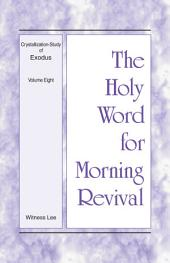 The Holy Word for Morning Revival - Crystallization-study of Exodus, Volume 8