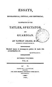 Essays, biographical, critical, and historical, illustrative of the Tatler, Spectator, and Guardian: Volume 2
