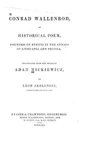 Conrad Wallenrod: an historical poem, founded on events in the annals of Lithuania and Prussia