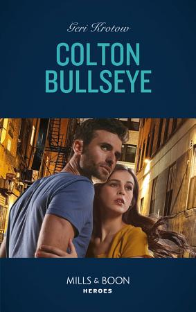 Colton Bullseye  Mills   Boon Heroes   The Coltons of Grave Gulch  Book 4  PDF