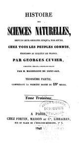 Histoire des sciences naturelles depuis leur origine chez tous les peuples connus: Volumes3à4