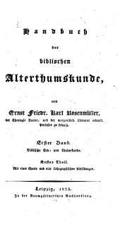 Handbuch der biblischen Alterthumskunde: ¬1. ¬Bd., Biblische Erd- und Länderkunde ; 1. Theil, Band 1,Ausgabe 1