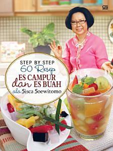 Step by Step 60 Resep Es Campur   Es Buah ala Sisca Soewitomo PDF