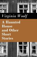 A Haunted House and Other Short Stories  The Original Unabridged Posthumous Edition of 18 Short Stories  PDF