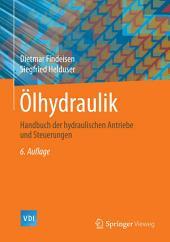 Ölhydraulik: Handbuch der hydraulischen Antriebe und Steuerungen, Ausgabe 6