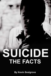 Suicide: The Facts