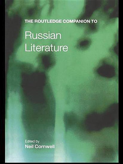 The Routledge Companion to Russian Literature PDF