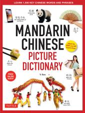 Mandarin Chinese Picture Dictionary: Learn 1000 Key Chinese Words and Phrases [Perfect for AP and HSK Exam Prep; Includes Online Audio]