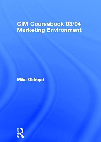 CIM Coursebook 03 04 Marketing Environment PDF