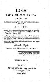 Lois des communes, extraites de la collection in-4°. dite du Louvre, et du bulletin des lois (etc.)