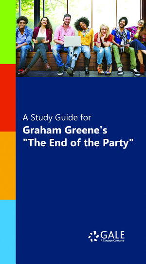 A Study Guide for Graham Greene s  The End of the Party