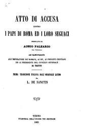 Atto di Accusa contro i Papi di Roma ed i loro seguaci. ... Prima traduzione Italiana dall'originale Latino da L. de Sanctis