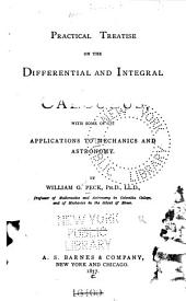 Practical Treatise on the Differential and Integral Calculus: With Some of Its Applications to Mechanics and Astronomy