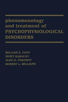 Phenomenology and Treatment of Psychophysiological Disorders